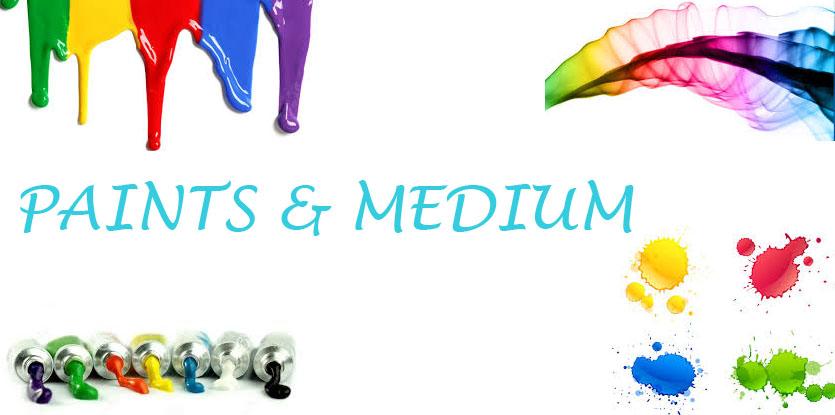 Paints & Medium